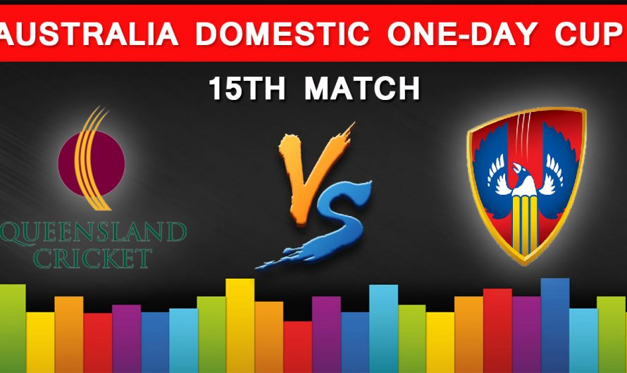 Australia Domestic One-Day Cup 2019: Queensland vs South Australia 15TH Match Prediction