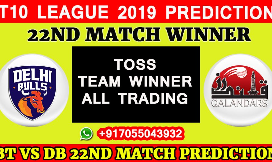 22ND Match T10 2019, Delhi Bulls vs Qalandars, Match Prediction & TIPS, DB VS QL,  T10 League 2019