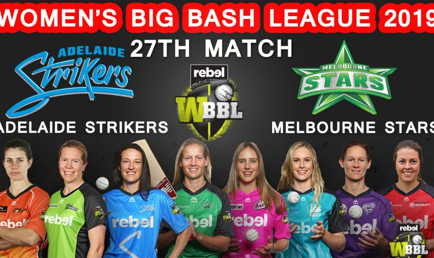 27TH Match WBBL 2019, Adelaide Strikers vs Melbourne Stars, Match Prediction& TIPS, ADS VS MLS