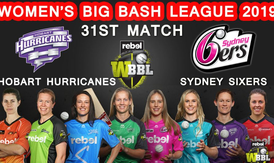 31ST Match WBBL 2019, Hobart Hurricanes vs Sydney Sixers, Match Prediction& TIPS, HBH VS SYS