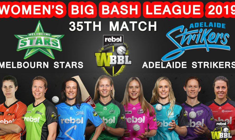 35TH Match WBBL 2019, Melbourne Stars vs Adelaide Strikers, Match Prediction& TIPS, MLS VS ADS