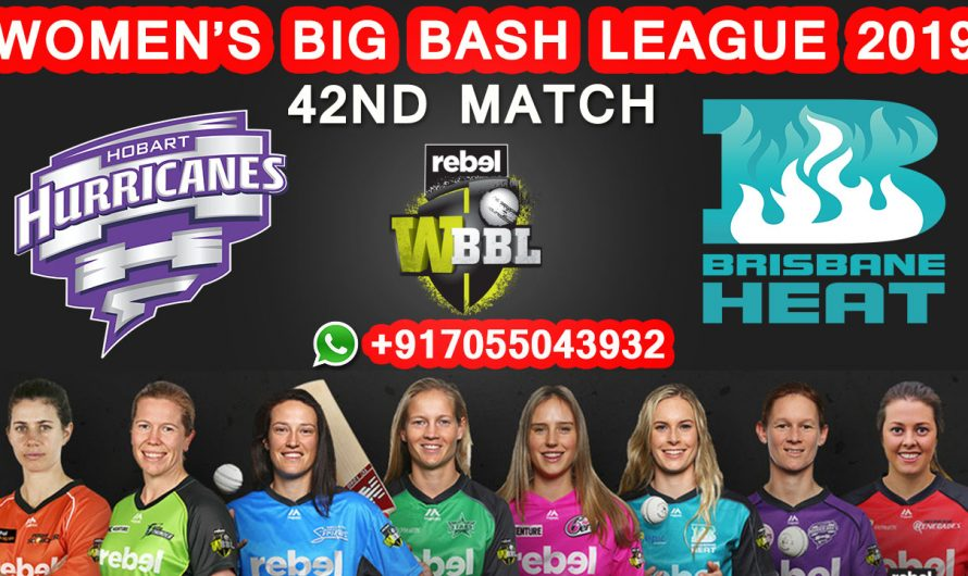 42ND Match WBBL 2019, Hobart Hurricanes vs Brisbane Heat, Match Prediction & TIPS, HBH VS BRH