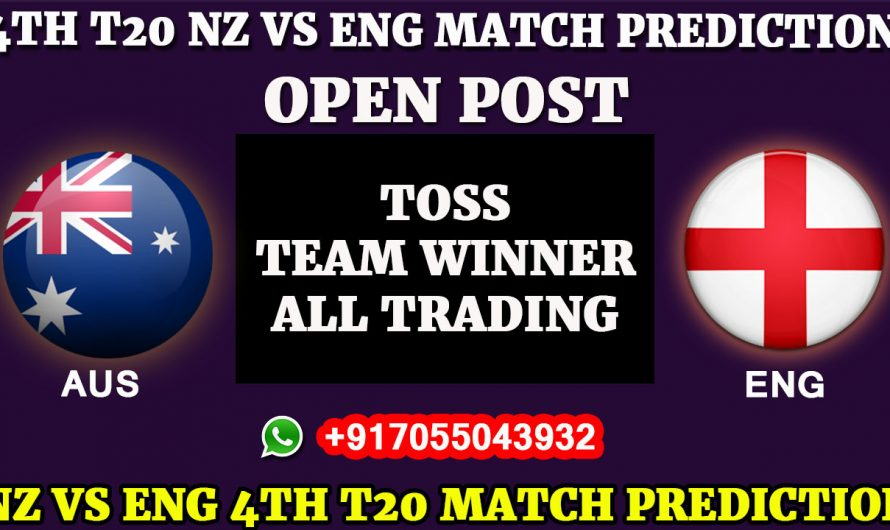 4TH T20 Match, England VS New Zealand, Match Prediction, ENG VS NZ,  England tour of New Zealand 2019 +917055043932