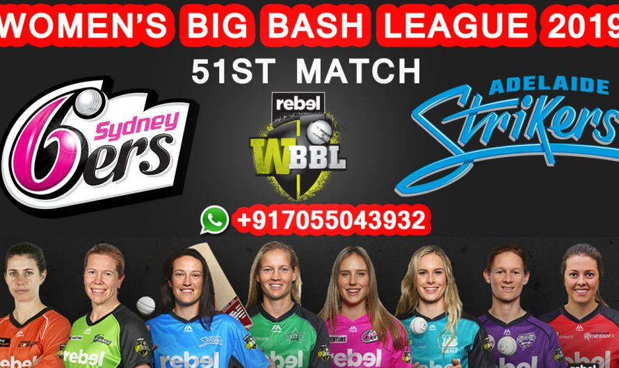 51ST Match WBBL 2019, Sydney Sixers vs Adelaide Strikers, Match Prediction & TIPS, SYS VS ADS