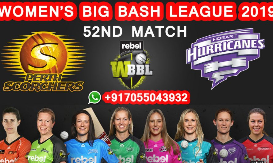 52ND Match WBBL 2019, Perth Scorchers vs Hobart Hurricanes, Match Prediction & TIPS, PRS VS HOH
