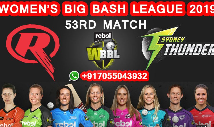 53RD Match WBBL 2019, Melbourne Renegades vs Sydney Thunder, Match Prediction & TIPS, MLR VS SYT
