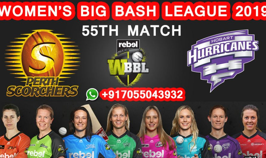 55TH Match WBBL 2019, Perth Scorchers vs Hobart Hurricanes, Match Prediction & TIPS, PRS VS HOH