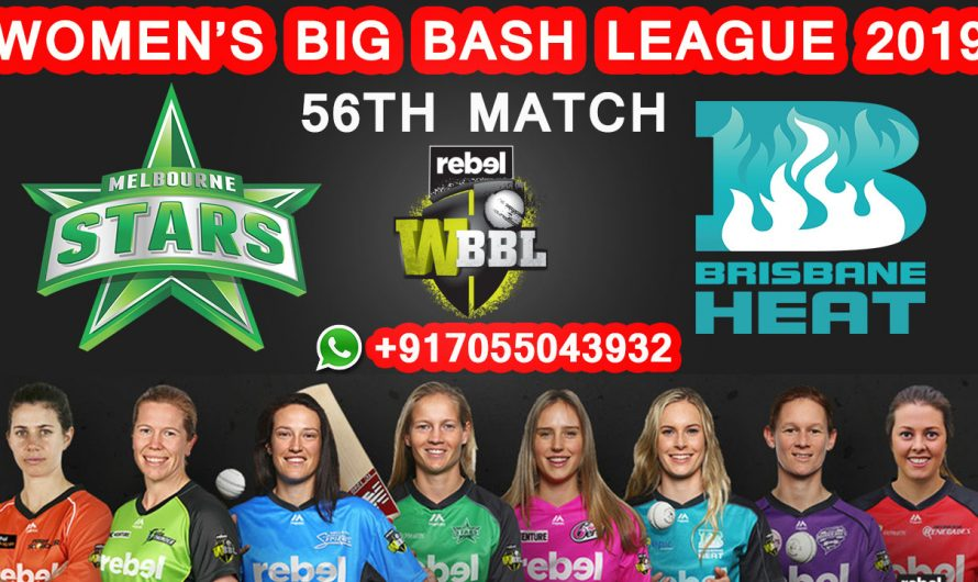 56TH Match WBBL 2019, Melbourne Stars vs Brisbane Heat, Match Prediction & TIPS, MLS VS BRH