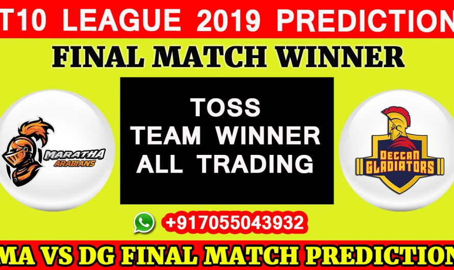 FINAL MATCH T10 2019, Maratha Arabians vs Deccan Gladiators, Match Prediction & TIPS, MA VS DG