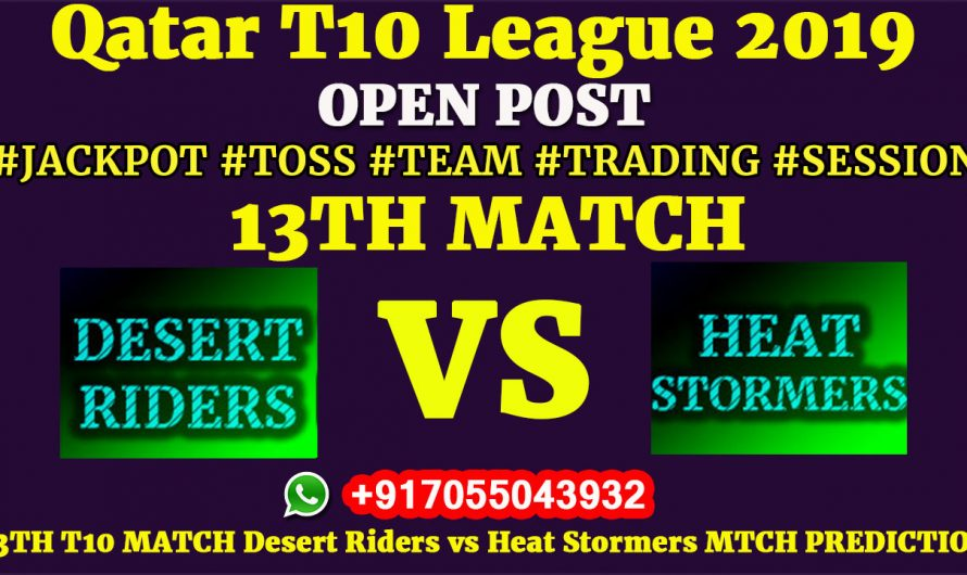 13TH Match, Qatar T10 League 2019: Desert Riders vs Heat Stormers, Match Prediction & Tips