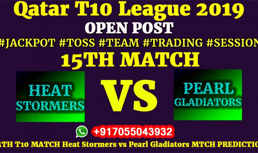 15TH Match, Qatar T10 League 2019: Heat Stormers vs Pearl Gladiators, Match Prediction & Tips