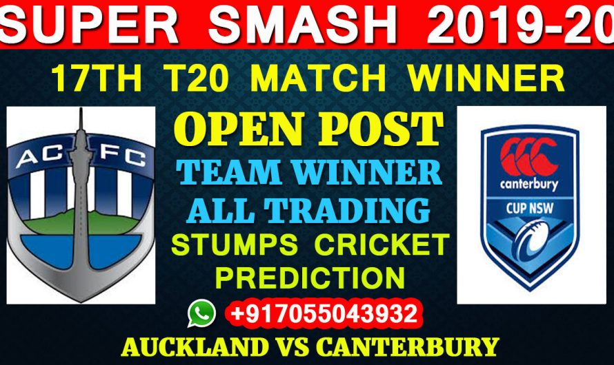 17TH T20 Match, Super Smash 2019-20: Auckland vs Canterbury, Full Prediction & Tips