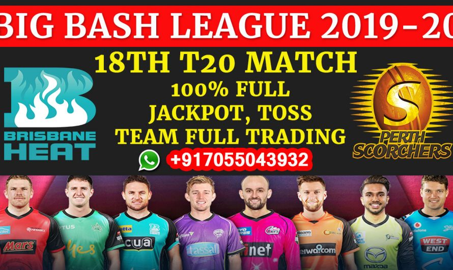18TH T20 Match, BBL 2019-20: Brisbane Heat vs Perth Scorchers, Full Prediction & Tips