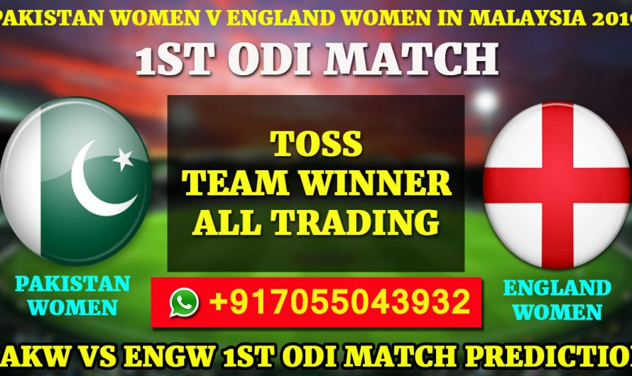 1ST ODI Match, Pakistan Women v England Women in Malaysia, 2019: Pakistan vs England, Match Prediction & Tips
