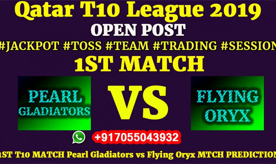 1ST Match, Qatar T10 League 2019: Pearl Gladiators vs Flying Oryx, Match Prediction & Tips