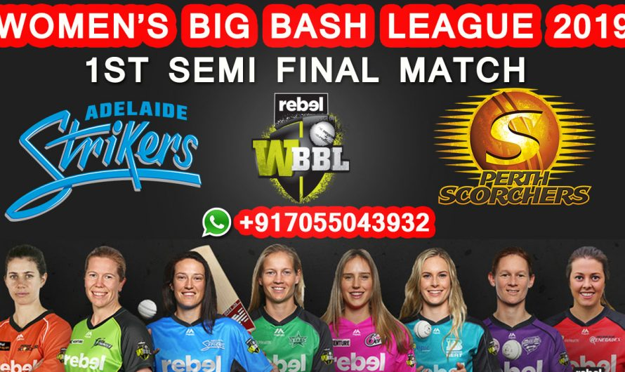 1ST Semi-Final Match WBBL 2019, Adelaide Strikers vs Perth Scorchers, Match Prediction & TIPS