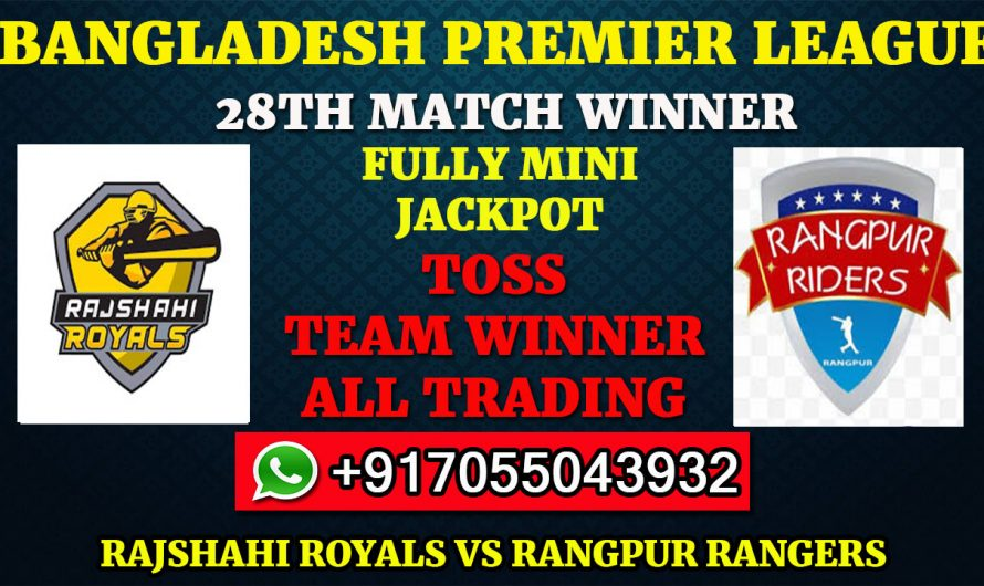 28TH T20 Match, BPL 2019-20: Rajshahi Royals vs Rangpur Rangers, Full Prediction & Tips