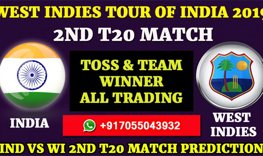 2ND T20 Match, West Indies tour of India 2019: India vs West Indies, Match Prediction& Tips, IND VS WI