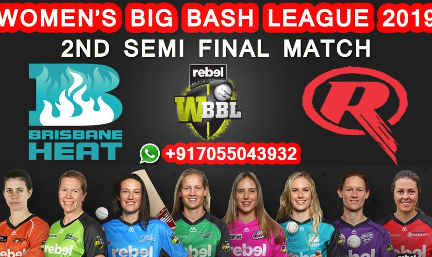 2ND Semi-Final Match WBBL 2019, Brisbane Heat vs Melbourne Renegades, Match Prediction & TIPS