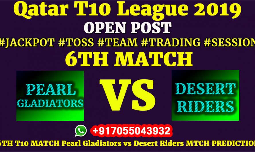 6TH Match, Qatar T10 League 2019: Pearl Gladiators vs Desert Riders, Match Prediction & Tips