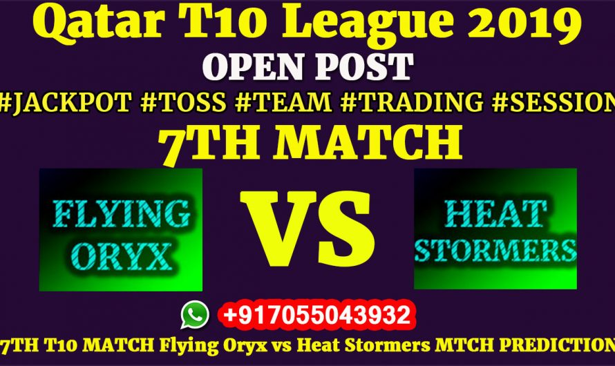 7TH Match, Qatar T10 League 2019: Flying Oryx vs Heat Stormers, Match Prediction & Tips