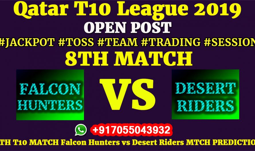 8TH Match, Qatar T10 League 2019: Falcon Hunters vs Desert Riders, Match Prediction & Tips