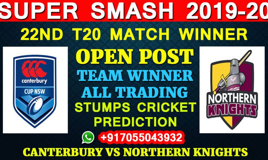 22ND T20 Match, Super Smash 2019-20: Canterbury vs Northern Knights, Full Prediction & Tips