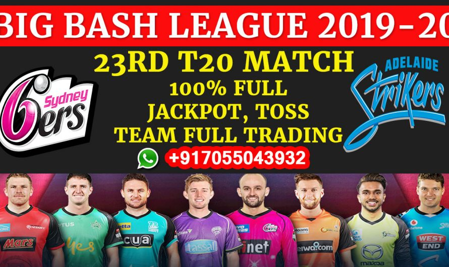 23RD T20 Match, BBL 2019-20: Sydney Sixers vs Adelaide Strikers, Full Prediction & Tips