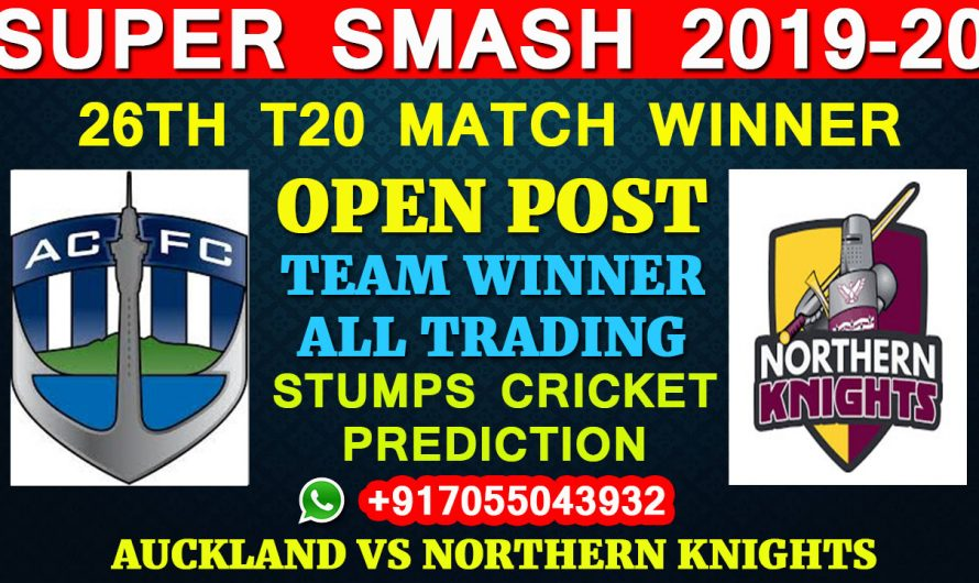 26TH T20 Match, Super Smash 2019-20: Auckland vs Northern Knights, Full Prediction & Tips