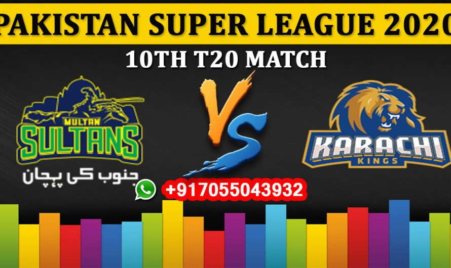 10TH T20 Match, PSL 2020: Multan Sultans vs Karachi Kings, Full Prediction & Tips