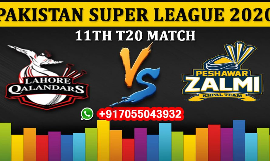 11TH T20 Match, PSL 2020: Lahore Qalandars vs Peshawar Zalmi, Full Prediction & Tips