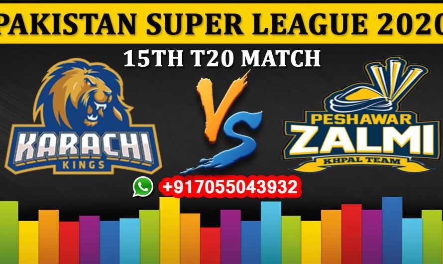 15TH T20 Match, PSL 2020: Karachi Kings vs Peshawar Zalmi, Full Prediction & Tips