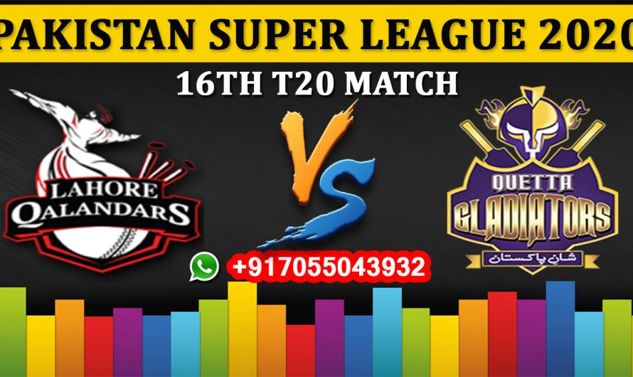 16TH T20 Match, PSL 2020: Lahore Qalandars vs Quetta Gladiators, Full Prediction & Tips