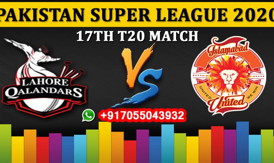 17TH T20 Match, PSL 2020: Lahore Qalandars vs Islamabad United, Full Prediction & Tips