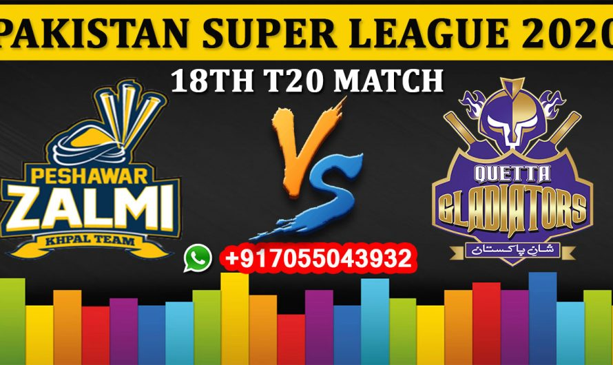 18TH T20 Match, PSL 2020: Peshawar Zalmi vs Quetta Gladiators, Full Prediction & Tips