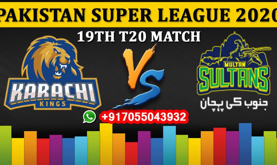 19TH T20 Match, PSL 2020: Karachi Kings vs Multan Sultans, Full Prediction & Tips