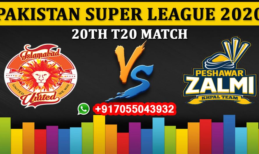 20TH T20 Match, PSL 2020: Islamabad United vs Peshawar Zalmi, Full Prediction & Tips