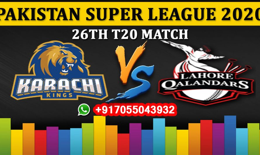 26TH T20 Match, PSL 2020: Karachi Kings vs Lahore Qalandars, Full Prediction & Tips