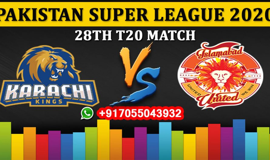 28TH T20 Match, PSL 2020: Karachi Kings vs Islamabad United, Full Prediction & Tips