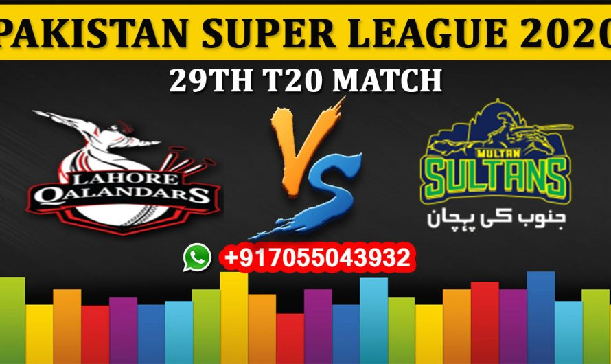29TH T20 Match, PSL 2020: Lahore Qalandars vs Multan Sultans, Full Prediction & Tips