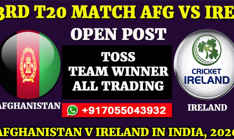 3RD T20 Match, Afghanistan v Ireland in India 2020: Afghanistan vs Ireland, Full Prediction & Tips,AFG VS IRE