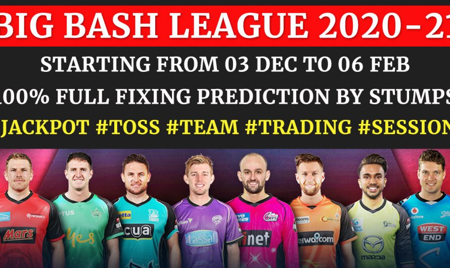 Big Bash League 2020-21, Fixing Reports, Schedule, Dates, Teams, Squads, Matches Details, Full Prediction & Tips, BBL 2020-21